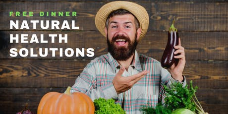 Natural Health Solutions | FREE Dinner Event with Dr. Jeff Chamberlain tickets