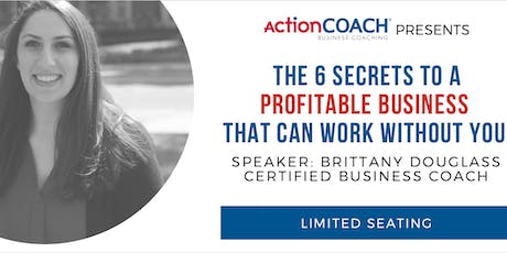 The 6 Secrets to a Profitable Business That Can Work Without You tickets