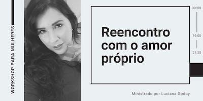 Reencontro com o amor próprio/ Ribeirão Preto - SP