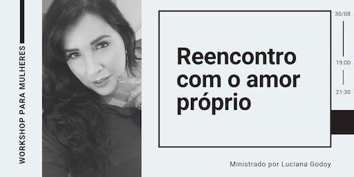Workshop / Reencontro com o amor próprio/ Ribeirão Preto - SP