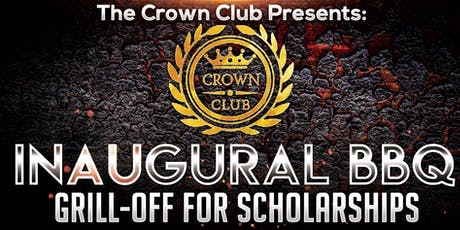 The Crown Club Presents: Inaugural BBQ Grill-Off for Scholarships tickets