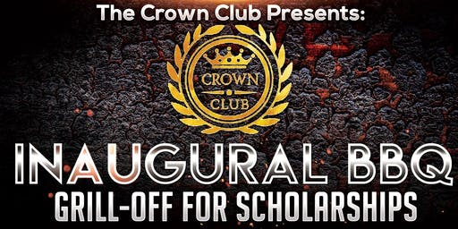 The Crown Club Presents: Inaugural BBQ Grill-Off for Scholarships