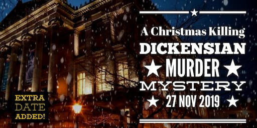 SOLD OUT - A Christmas Killing - Dickensian Murder Mystery Night