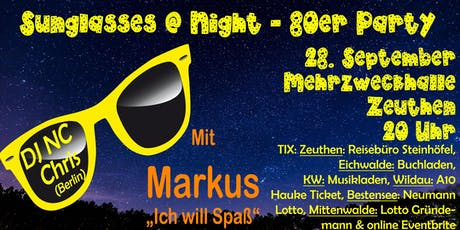 Sunglasses @ Night - 80er Jahre Party in ZEUTHEN - 28.09.2019 Tickets