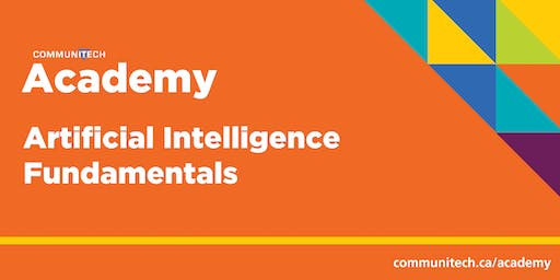 Communitech Academy: Artificial Intelligence Fundamentals (Fall 2019)