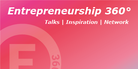 "Entrepreneurship 360°: Karriereweg ""Entrepreneur"" Tickets"