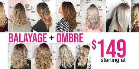 BALAYAGE & OMBRE PROMO - Starting at $149 at the One & Only Ben Secrets! tickets
