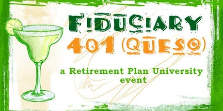 Fiduciary 401(queso)- A Retirement Plan University Event tickets