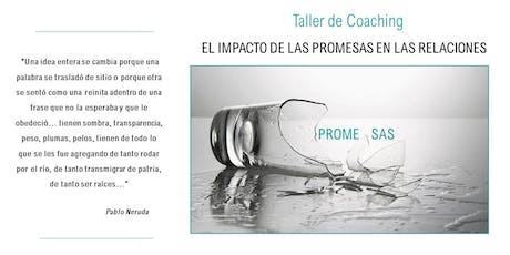 TALLER COACHING - EL IMPACTO DE LAS PROMESAS EN LAS RELACIONES entradas