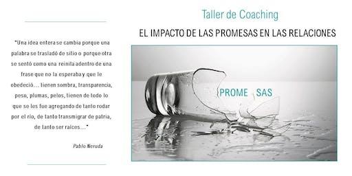 TALLER COACHING - EL IMPACTO DE LAS PROMESAS EN LAS RELACIONES