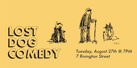 Lost Dog Comedy: FREE STANDUP COMEDY SHOW! 8/27/19 tickets