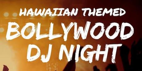 Hawaiian-Themed  BOLLYWOOD DJ NIGHT tickets