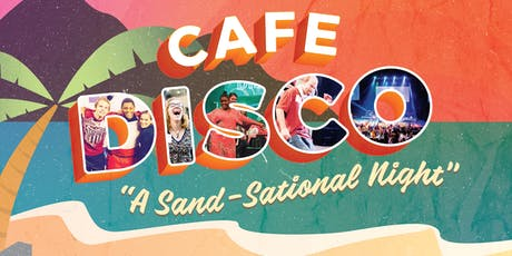 Cafe Disco: A Sand-Sational Night tickets