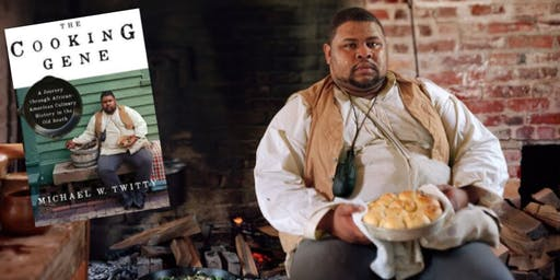 "An Evening With Michael Twitty: ""The Cooking Gene"""