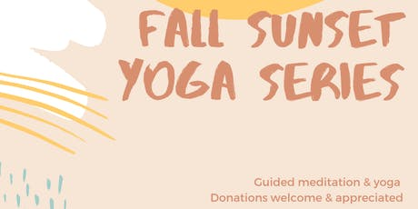 Fall Sunset Yoga Series **(9/19 Class Has Been Cancelled)**  tickets
