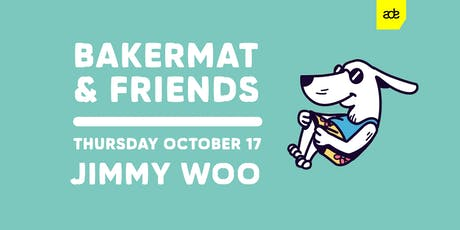 Bakermat & Friends - ADE SPECIAL tickets