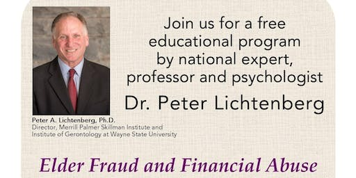 Elder Fraud and Financial Abuse program by Dr. Peter Lichtenberg