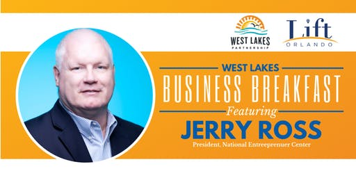 West Lakes Business Breakfast featuring Jerry Ross, President of the National Entrepreneur Center