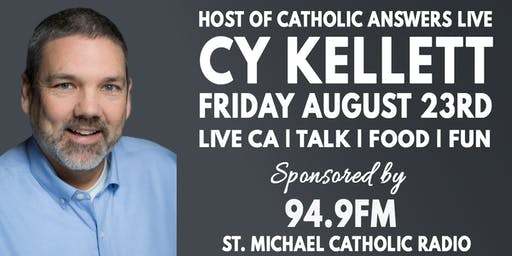 Catholic Answers Live and talk with Cy Kellett