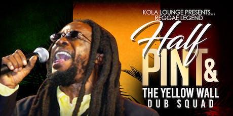HALF PINT - KOLA LOUNGE - 1011 tickets