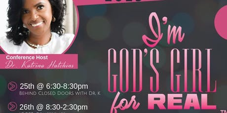 "2019 ""I'm God's Girl For REAL"" Conference  tickets"