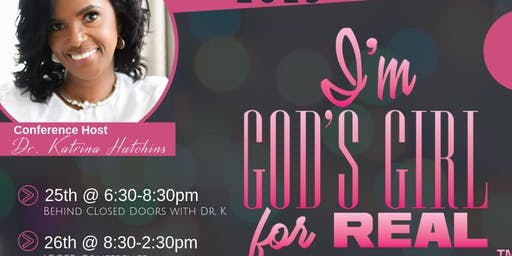 "2019 ""I'm God's Girl For REAL"" Conference"