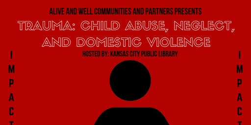 Impact Series: Trauma: Child Abuse, Neglect, and Domestic Violence