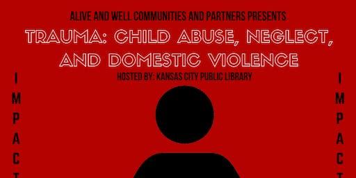 Impact Series: Trauma: Child Abuse, Neglect, and Domestic Violence