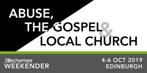 20schemes Weekender - Abuse, The Gospel & The Local Church