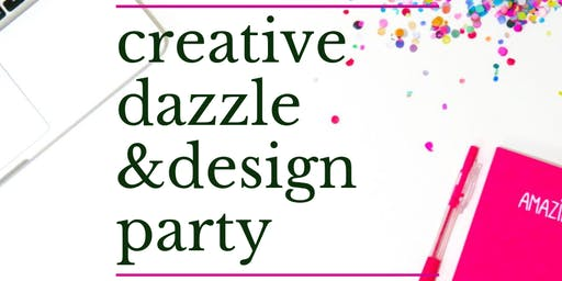 Creative Dazzle & Design Party