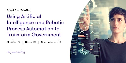 Using Artificial Intelligence and Robotic Process Automation to Transform Government