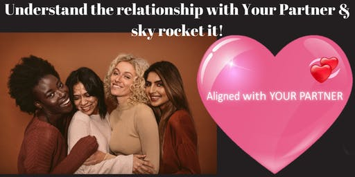 Understand your relationship with Your Partner & sky rocket it!