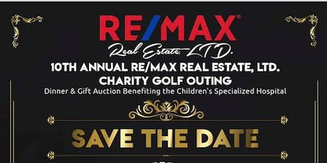 10th Annual RE/MAX Real  Estate, LTD. Charity Golf  Tournament and Dinner tickets
