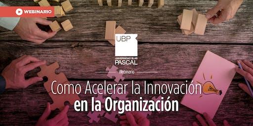 Webinario: Como Acelerar la Innovación en la Organización