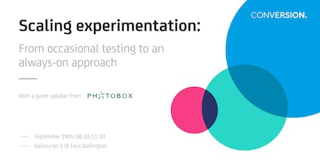 Scaling Experimentation: From occasional testing to an always-on approach tickets