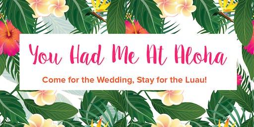 You Had Me At Aloha Wedding Show