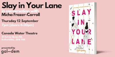Gal-dem presents: SLAY IN YOUR LANE: THE JOURNAL