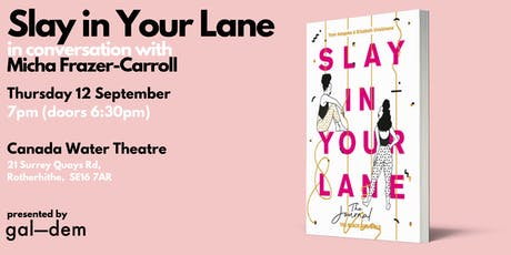 Gal-dem presents: SLAY IN YOUR LANE: THE JOURNAL tickets