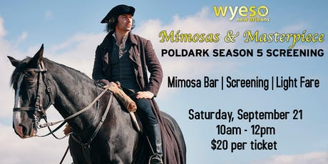 WYES MIMOSAS & MASTERPIECE: POLDARK SEASON 5 SCREENING  tickets