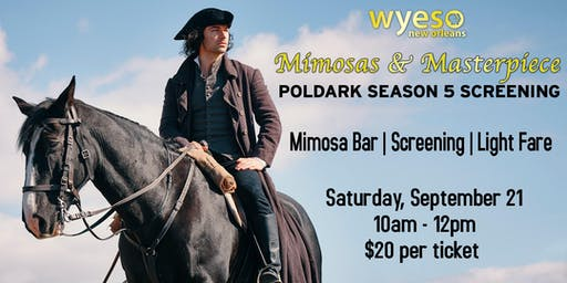 WYES MIMOSAS & MASTERPIECE: POLDARK SEASON 5 SCREENING