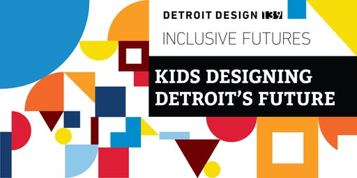 Our Neighborhood: Kids Designing Detroit's Future
