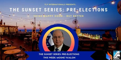 INVITATION: Sunset Series Happy Hour Drinks @Carlton Beach Bar w MK Moshe Ya'alon billets