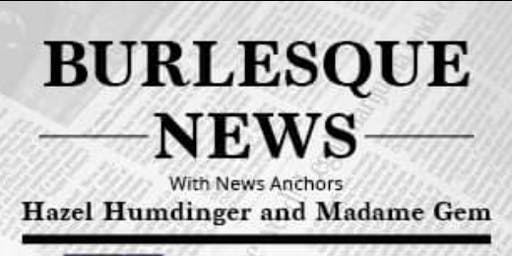 Champagne Cabaret Presents: Burlesque News