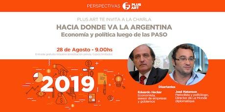 HACIA DONDE VA LA ARGENTINA - Economía y Política luego de las PASO entradas