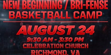 The New Beginning/Bri-Fense 2nd Annual Basketball Camp in Richmond (Va) tickets