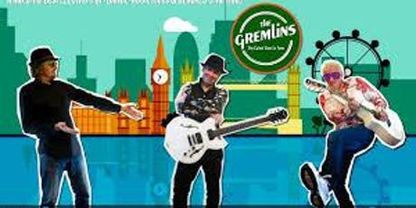 Live Music: The Gremlins tickets