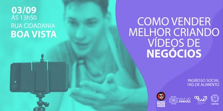 Como vender melhor criando vídeos de negócios ingressos