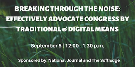 Breaking Through the Noise: Effectively Advocate Congress by Traditional & Digital Means tickets