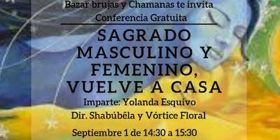 """Conferencia Gratuita""""Sagrado Masculino y Femenino, vuelve a casa"""""""