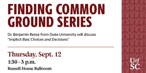 "Finding Common Ground Series- ""Implicit Bias: Choices and Decisions"""